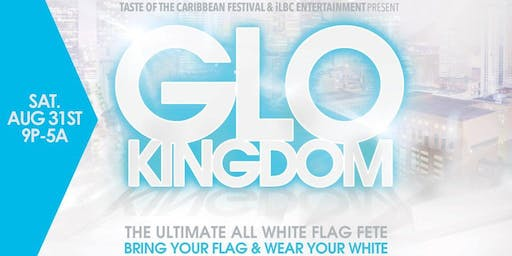GLO-KINGDOM The Ultimate All White Flag Fete