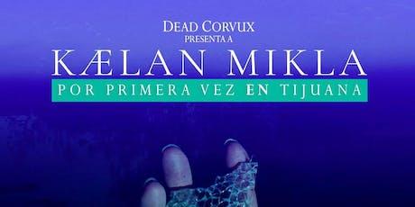 Kælan Mikla en Tijuana boletos