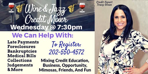 Wine & Jazz Credit Mixer/ Wednesday, June 26th @ 7:30pm / Laurel MD