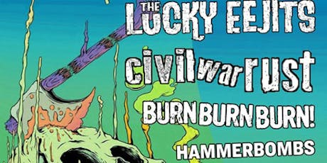 Lucky Eejits, Civil War Rust, Burn Burn Burn, Hammerbombs tickets
