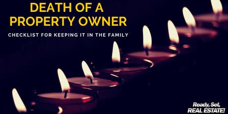 Death of Property Owner: Checklist for keeping it in the family  biglietti