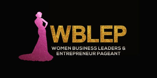 Women Business Leaders and Entrepreneur Pageant 2019