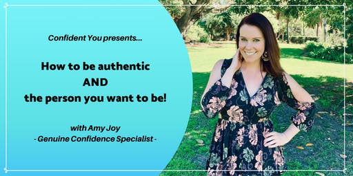 *How to be authentic  AND  the person you want to be!*