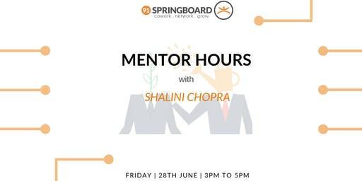 Mentor Hours with Shalini Chopra