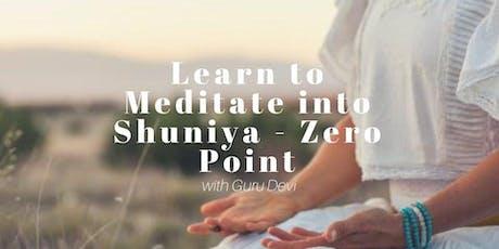 Learn To Meditate Into Shuniya - KYC Newtown tickets