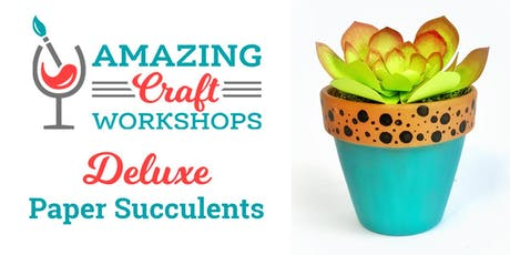 Deluxe Paper Succulents Workshop! tickets