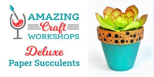 Deluxe Paper Succulents Workshop!