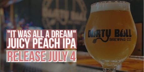 "Collab Release: ""It Was All A Dream"" Juicy Peach IPA tickets"