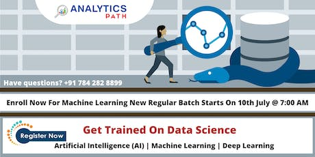 Machine Learning New Regular Batch Commencing From 10th July @ 7 AM tickets