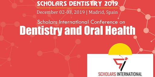 Scholars International Conference on Dentistry and Oral Health