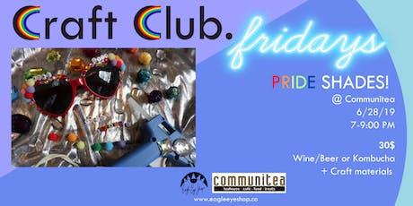 Craft Club Fridays - DIY Pride Shades tickets