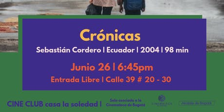 Cine Club V.4 Crónicas + Sebastián Cordero entradas