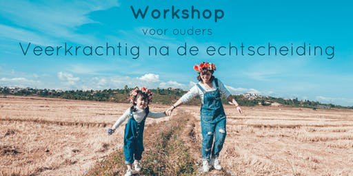 Copy of Workshop: Veerkrachtig na de echtscheiding 28 juli