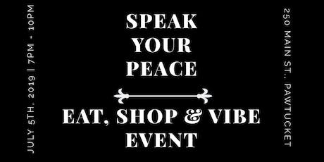 SPEAK YOUR PEACE | EAT, SHOP, VIBE EVENT tickets