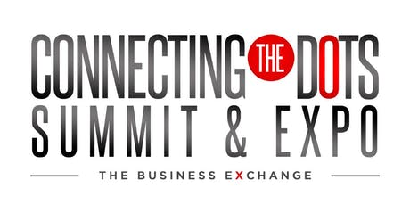 Connecting The Dots Summit & Expo 'The Business Exchange' Vol 2. tickets