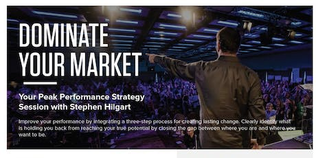 Dominate Your Market:Peak Performance Strategy Session with Stephen Hilgart tickets