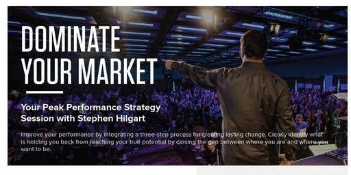 Dominate Your Market:Peak Performance Strategy Session with Stephen Hilgart