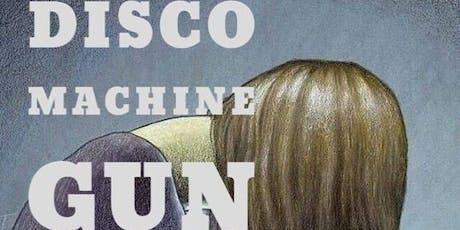 Disco Machine Gun w/ Uncle Dad tickets