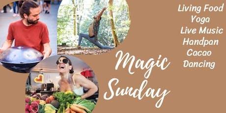 MAGIC Sunday - Yoga - Living Food - Cacao - Live Music tickets