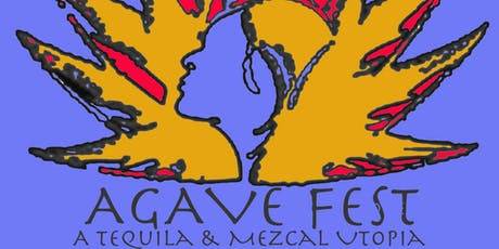 Agave Fest 2019 - A Tequila and Mezcal Utopia tickets