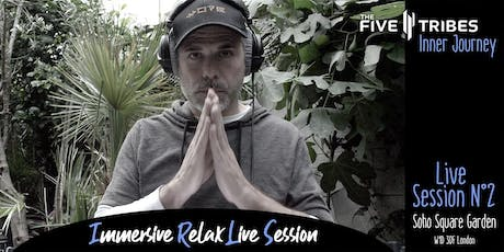 IMMERSIVE RELAX LIVE SESSION N°2 tickets