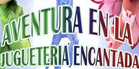 AVENTURA EN LA JUGUETERIA ENCANTADA - NEUQUEN entradas