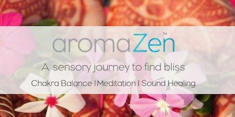aromaZen Healing Journey - Chakra Balance Meditation & Sound Healing tickets