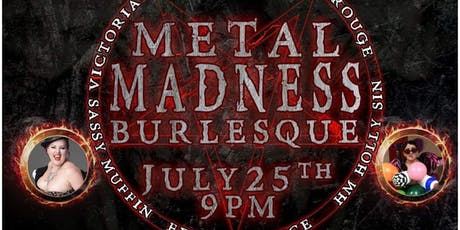 Metal Madness! An All Metal Burlesque Showcase! tickets