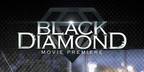 """Black Diamond"" Movie Premiere July 16th tickets"