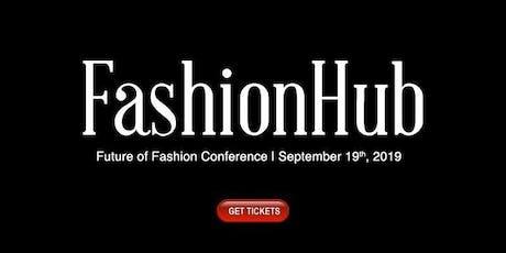 "FashionHub ""Future of Fashion Conference"" tickets"