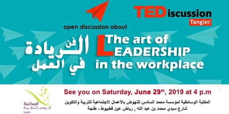 TEDiscussion Tangier #7 : The art of Leadership in the workplace tickets