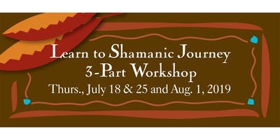 Learn to Shamanic Journey 3-Part Workshop