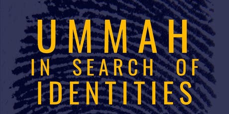 Ummah in Search of Identities :The Crisis of Identity in Modern Islam and Why it Matters tickets