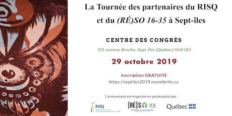 Tournée des partenaires du RISQ et du (RÉ)SO 16-35 à Sept-îles  billets