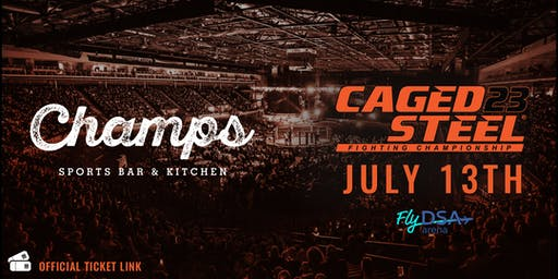 Caged Steel 23 - Champs Bar Ticket Link