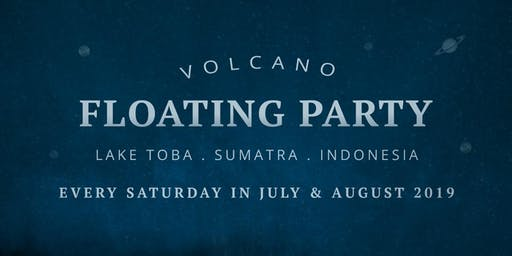 Volcano Floating Boat Party - July 6, 2019