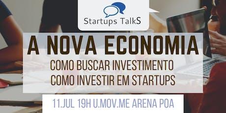 1o Startups Talks - A Nova Economia - Investimento em Startups tickets