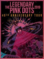 *The Legendary Pink Dots - 40th Anniversary Tour