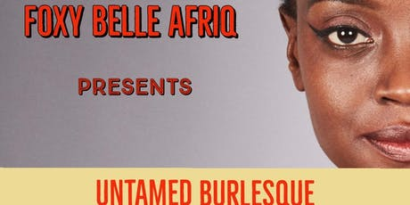 UNTAMED AFRO-BURLESQUE : ICONS tickets