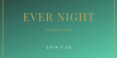 Ever Night Private Party (Singles Only) tickets