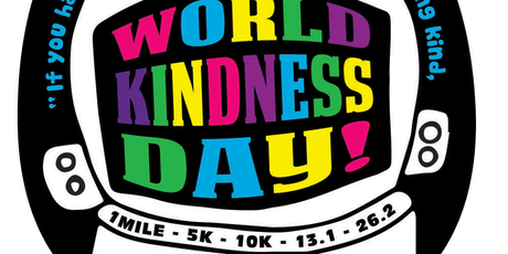 2019 World Kindness Day 1 Mile, 5K, 10K, 13.1, 26.2 - Alexandria tickets