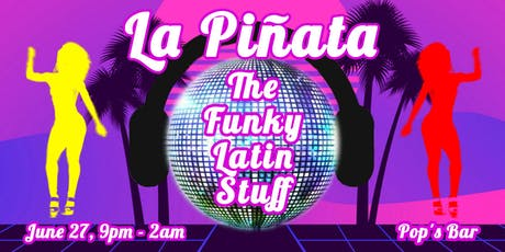 La Piñata: Free Latin EDM Party! tickets