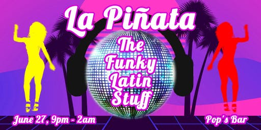 La Piñata: Free Latin EDM Party!