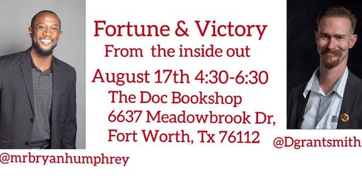 Fortune & Victory: From The Inside Out