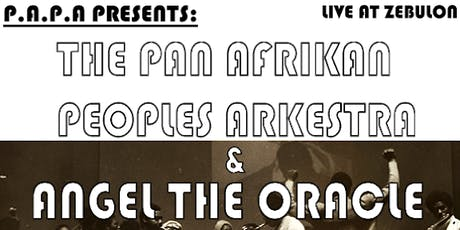 The Pan Afrikan Peoples Arkestra & Angel The Oracle tickets