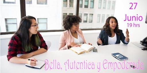 Bella, Autentica y Empoderada