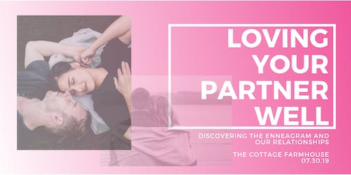 Loving your partner well with the Enneagram