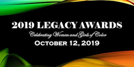 The 2019 Legacy Awards--Celebrating Women and Girls of Color tickets