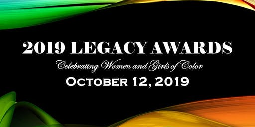 The 2019 Legacy Awards--Celebrating Women and Girls of Color