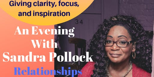 An Evening With Sandra Pollock - Relationships